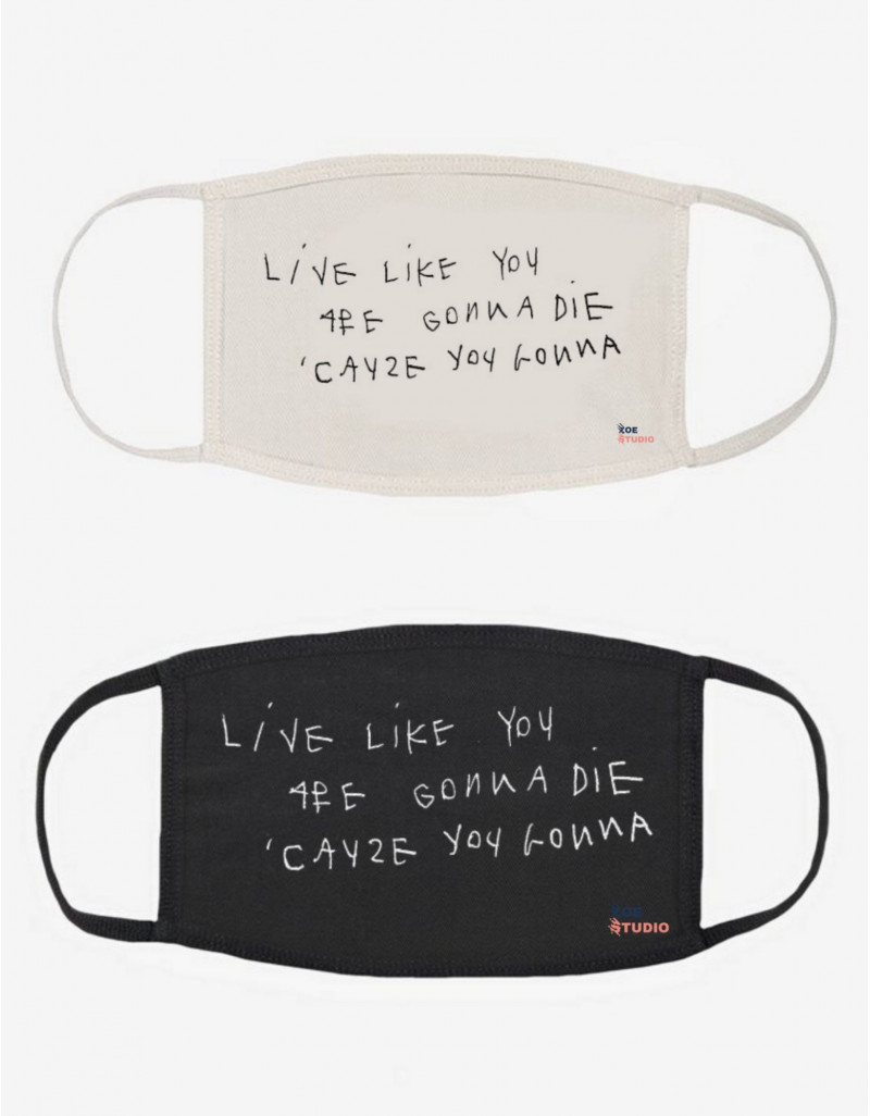 """""""Live or Die"""" Face Mask"""