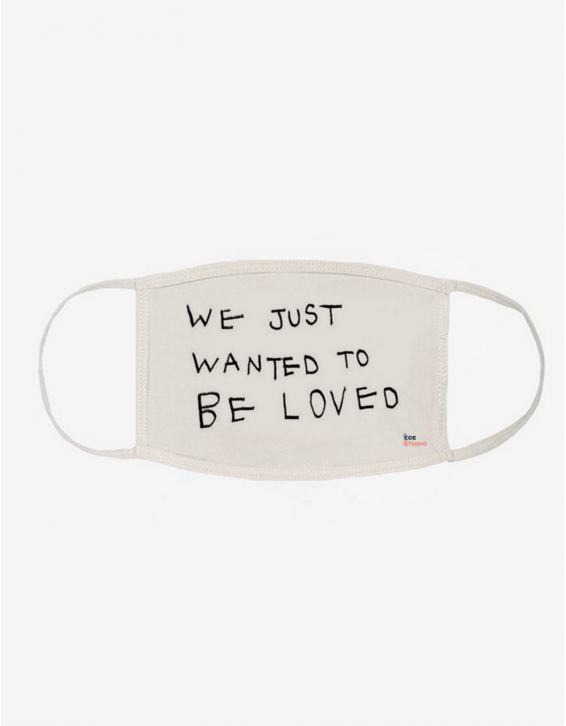"""""""Be Loved"""" Face Mask"""