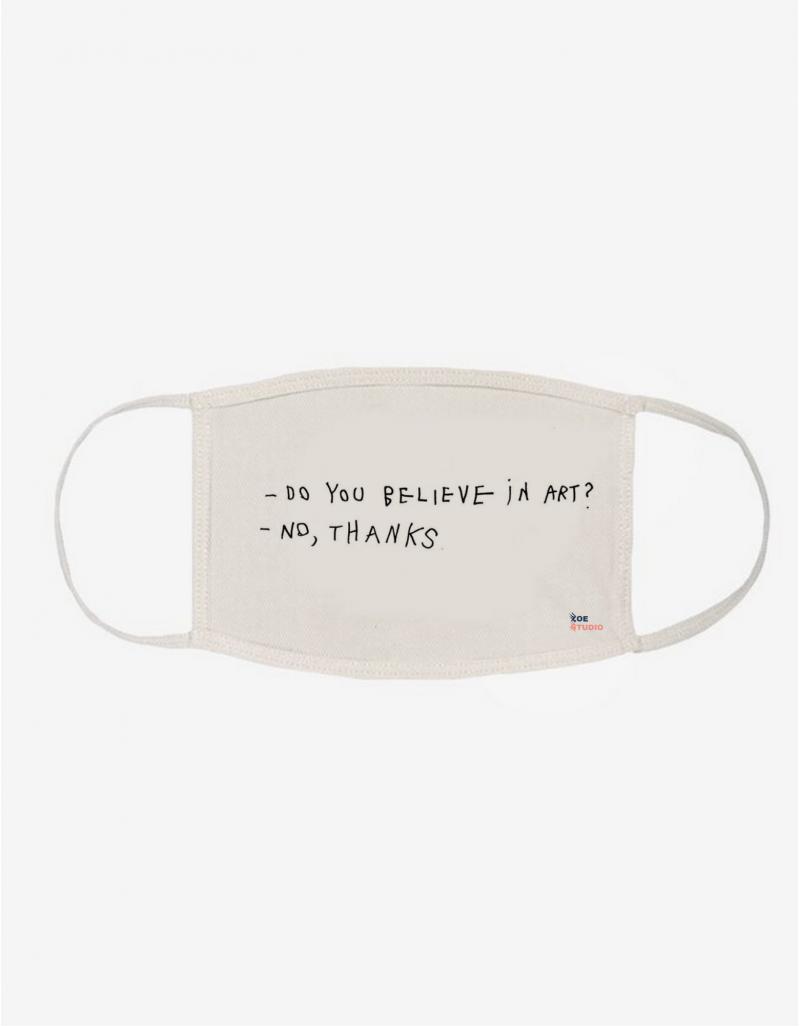 """""""Believe in Art"""" Face Mask"""